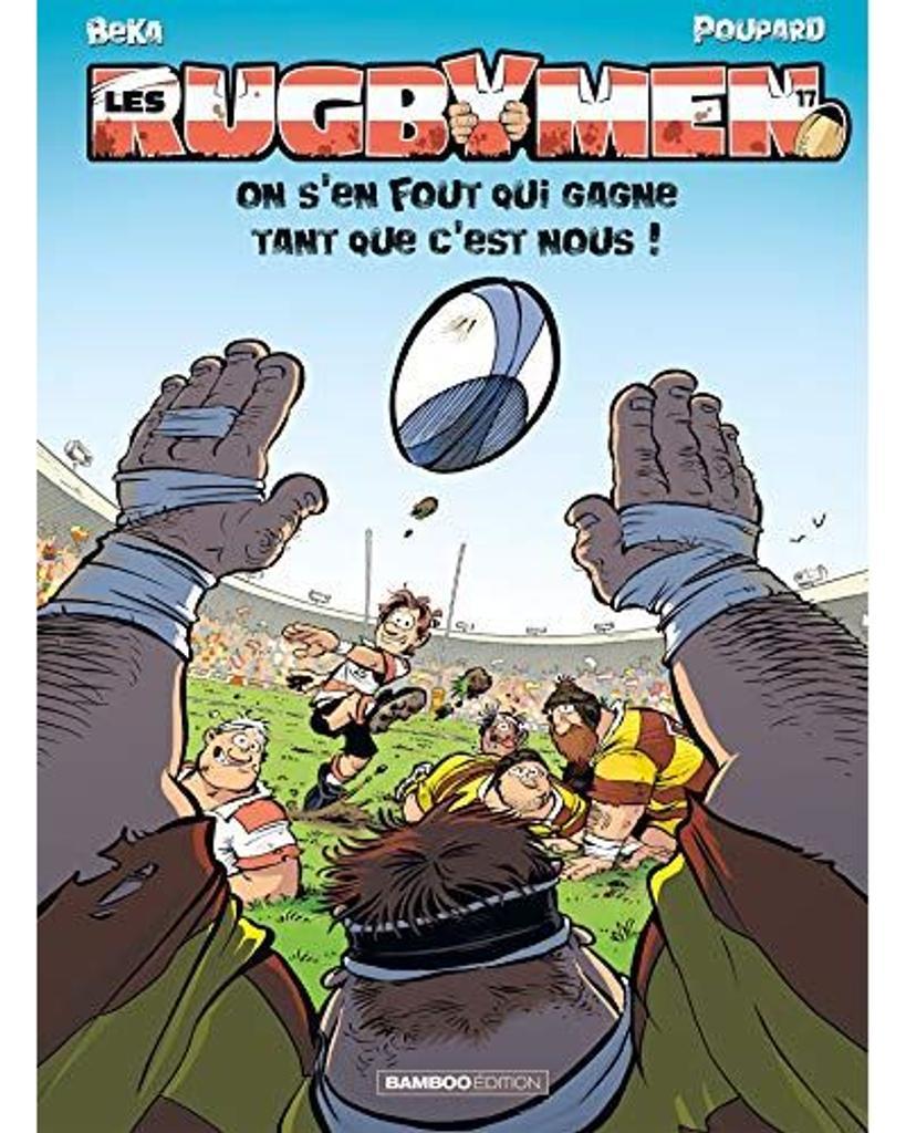 Les Rugbymen t.17 : On s'en fout qui gagna tant que c'est nous ! |