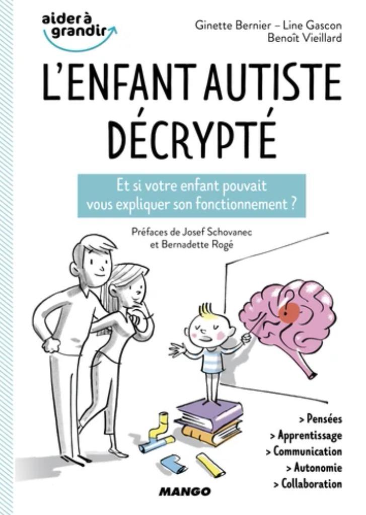L'enfant autiste décrypté : et si votre enfant pouvait vous expliquer son fonctionnement ? |