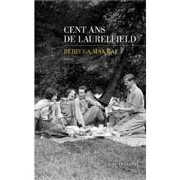 Cent ans de Laurelfield | Makkai, Rebecca. Auteur
