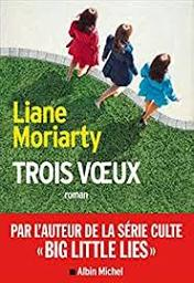 Trois voeux | Moriarty, Liane. Auteur