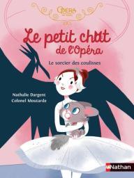 Le petit chat de l'Opéra : le sorcier des coulisses | Dargent, Nathalie. Auteur
