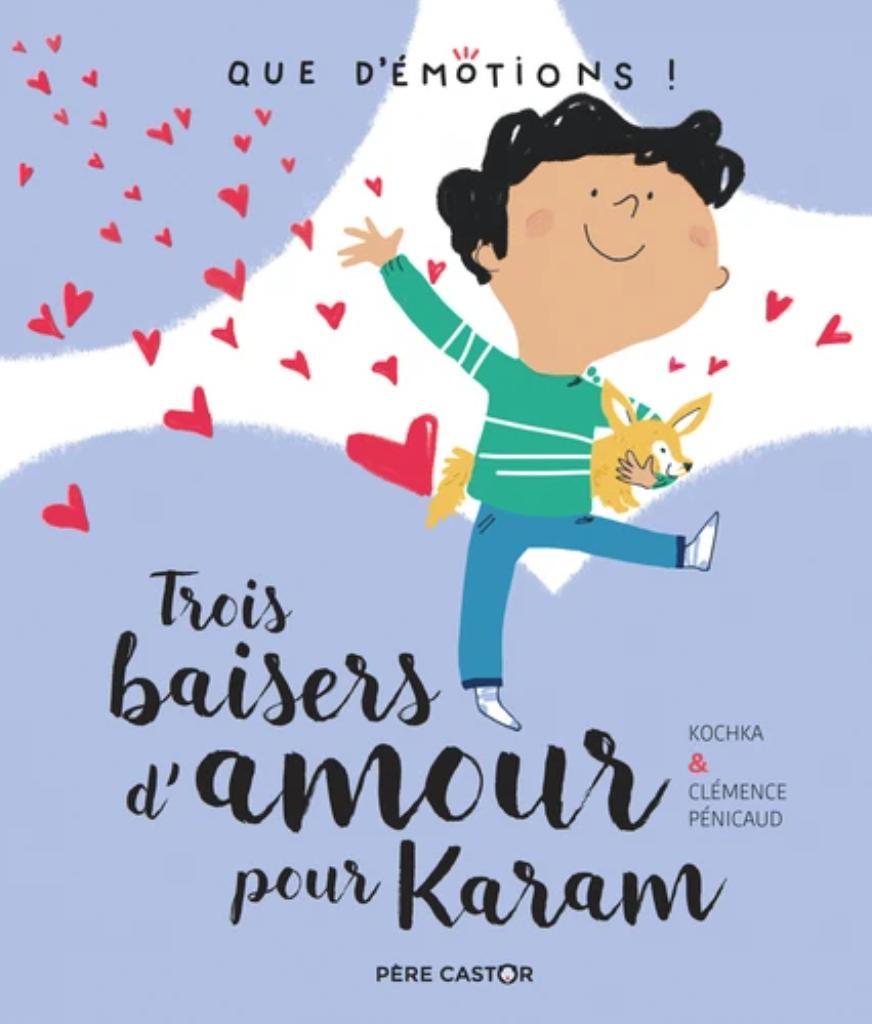 Trois baisers d'amour pour Karam |