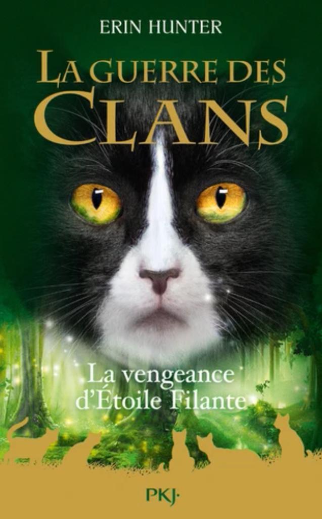 La guerre des clans : La vengeance d'Etoile Filante |