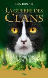 La guerre des clans : La vengeance d'Etoile Filante   Hunter, Erin. Auteur