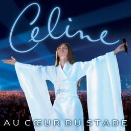 Au cœur du Stade [CD] / Céline Dion   Dion, Céline