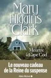 Meurtre à Cap Cod | Clark, Mary Higgins. Auteur