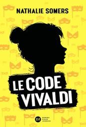 Le code Vivaldi t.01   Somers, Nathalie. Auteur