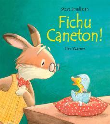 Fichu caneton !   Smallman, Steve. Auteur