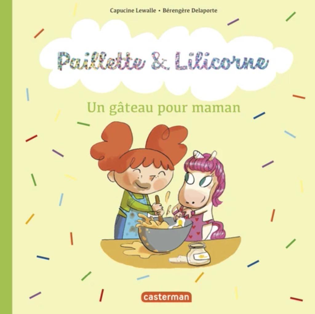 Paillette & Lilicorne : un gâteau pour maman |