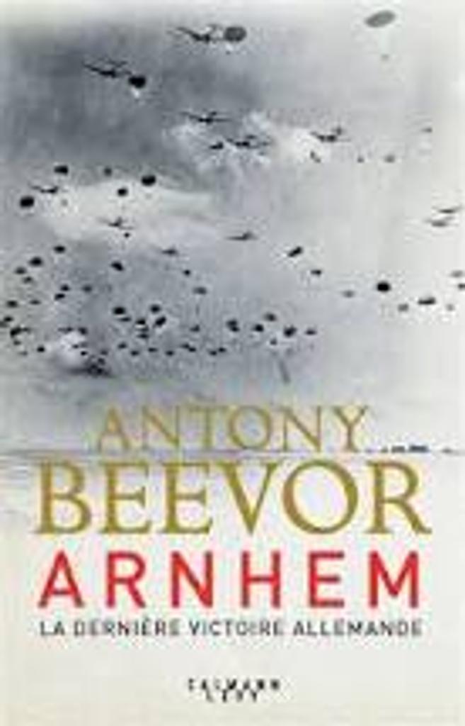 Arnhem : la dernière victoire allemande |