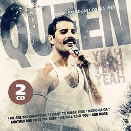 Yeah, yeah, yeah [2CD] : Radio broadcast, Osaka 1985 / Queen   Queen (groupe de rock)