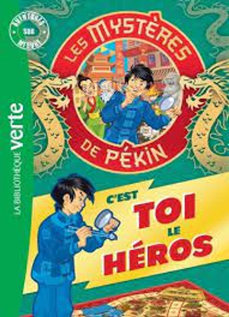 Les mystères de Pékin : c'est toi le héros !   