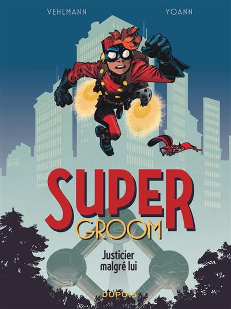 SuperGroom t.01 : Justicier malgré lui  