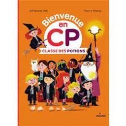 Bienvenue en CP : Classe des Potions | Fati, Annabelle. Auteur