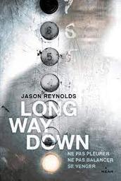Long way down | Reynolds, Jason. Auteur