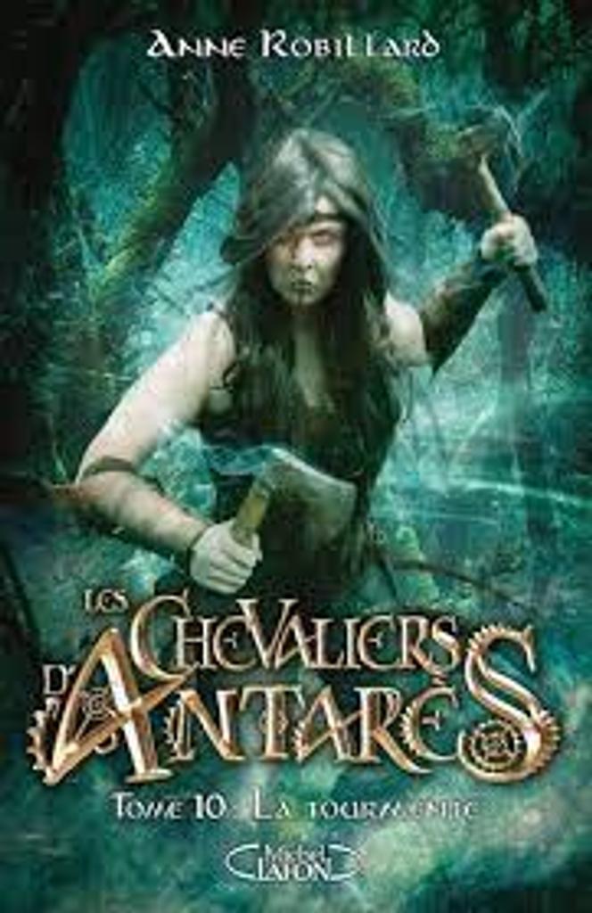 Les chevaliers d'Antarès t.10 : La tourmente  