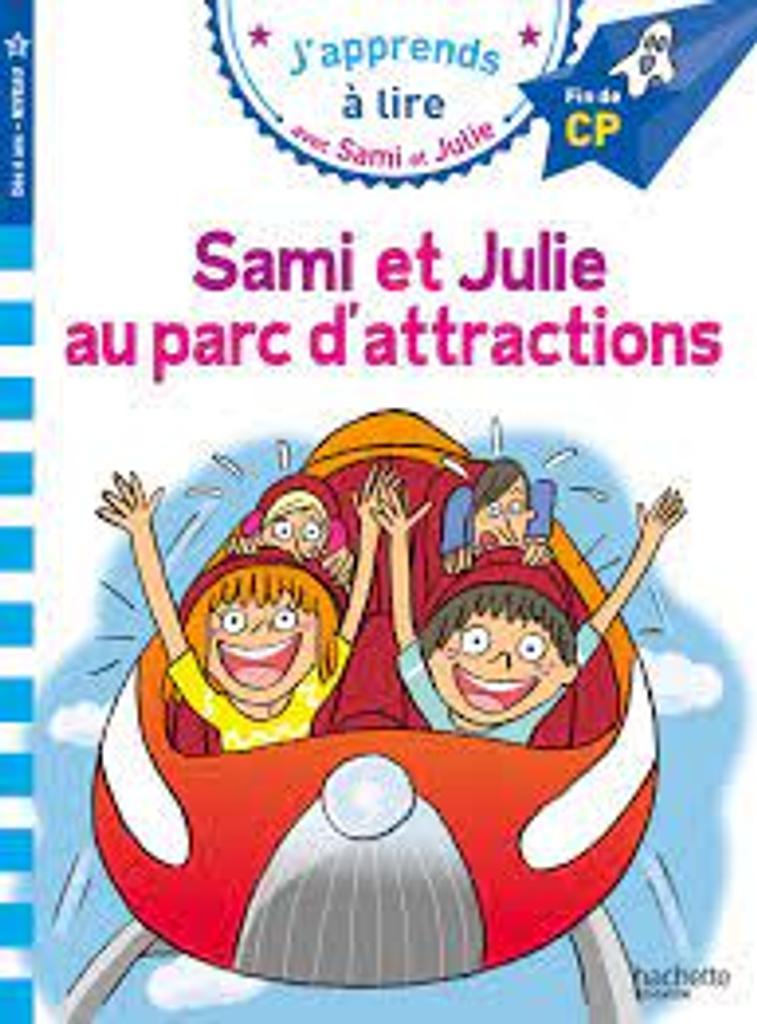 J'apprends à lire avec Sami et Julie : Sami et Julie au parc d'attractions  