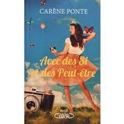 Avec des Si et des Peut-être   Ponte, Carène. Auteur