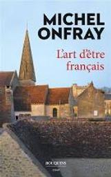 L'art d'être français : Lettres à de jeunes philosophes | Onfray, Michel. Auteur