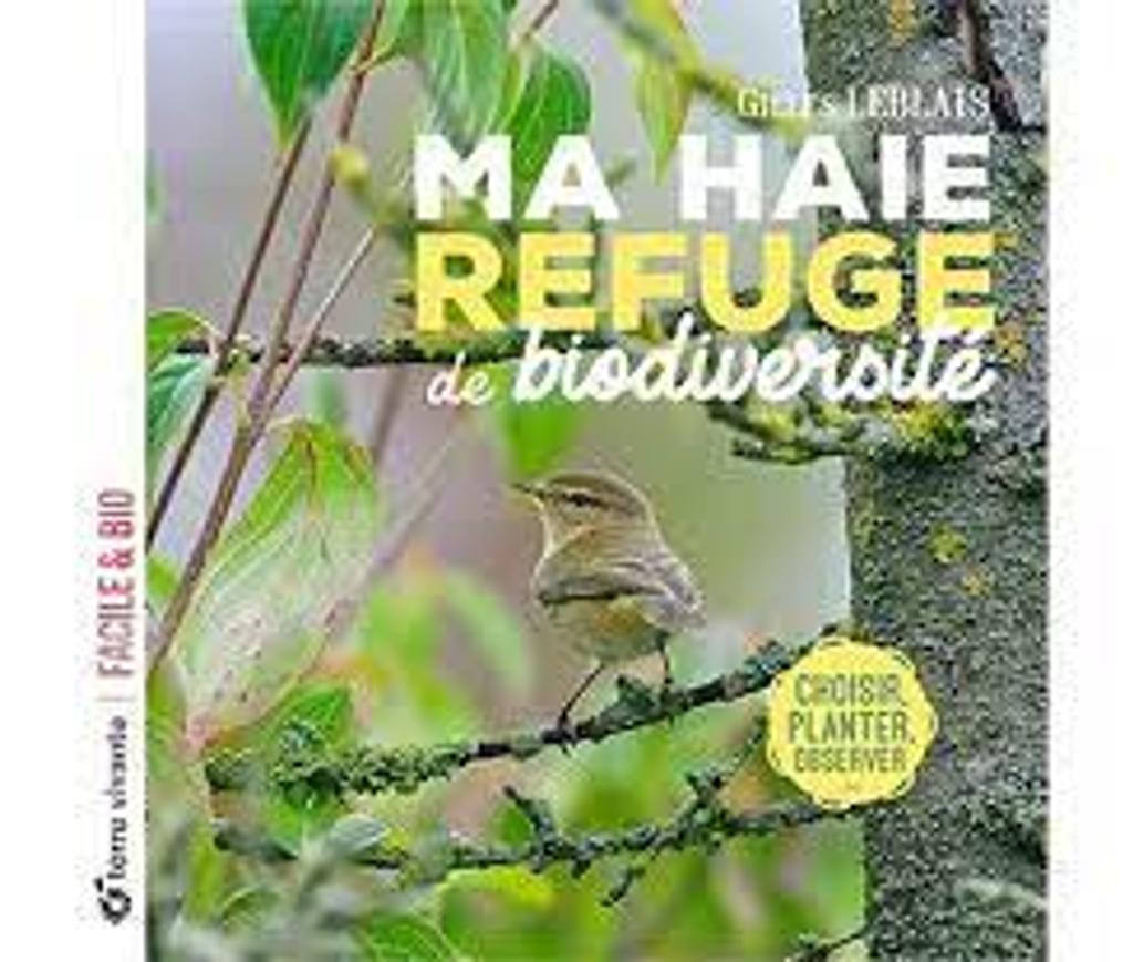 MA HAIE REFUGE de biodiversité : Facile & bio |