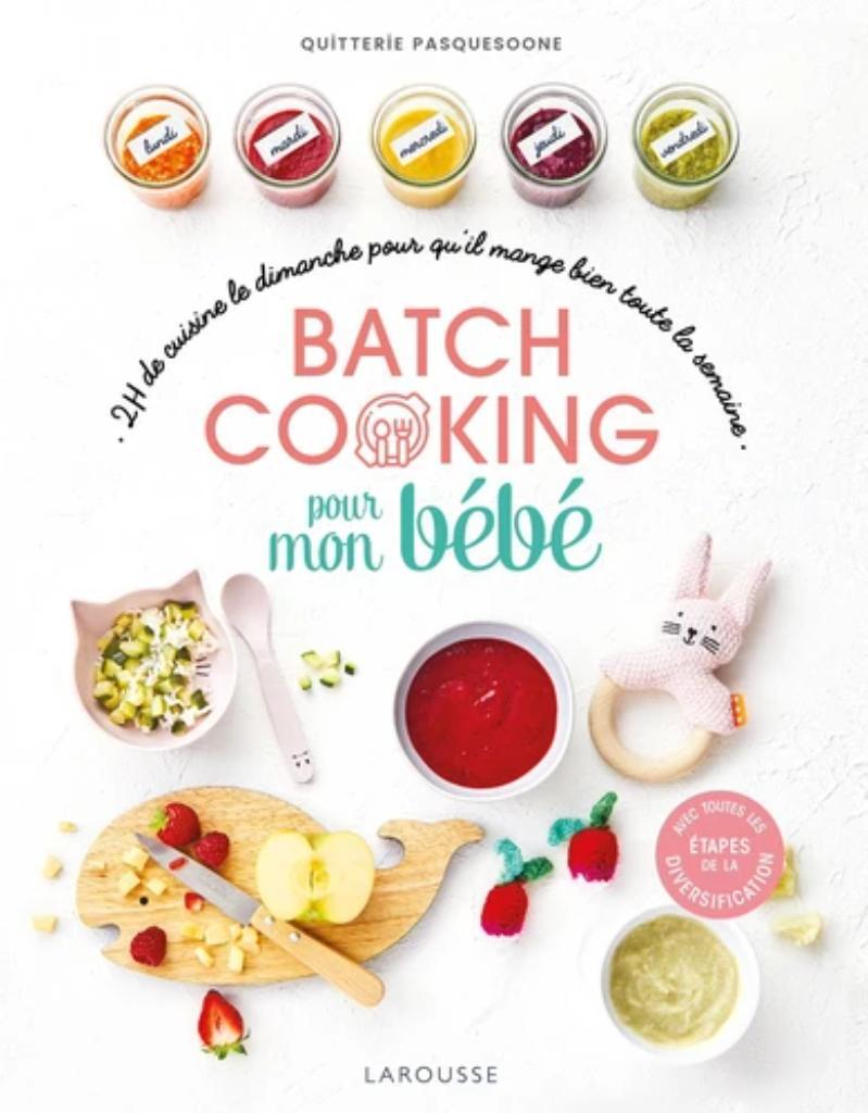 Batch cooking pour mon bébé : 2h de cuisine le dimanche pour qu'il mange bien toute la semaine |