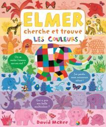 Elmer cherche et trouve : les couleurs   McKee, David. Auteur