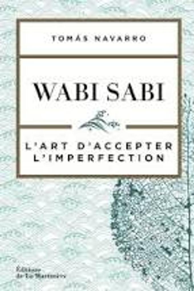 Wabi Sabi : l'art d'accepter l'imperfection |