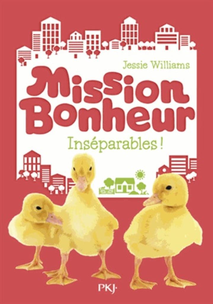 Mission bonheur : Inséparables !  