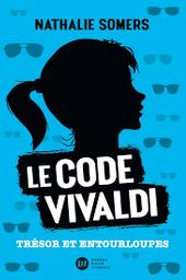 Le code Vivaldi t.02 : Trésor et entourloupes   Somers, Nathalie. Auteur