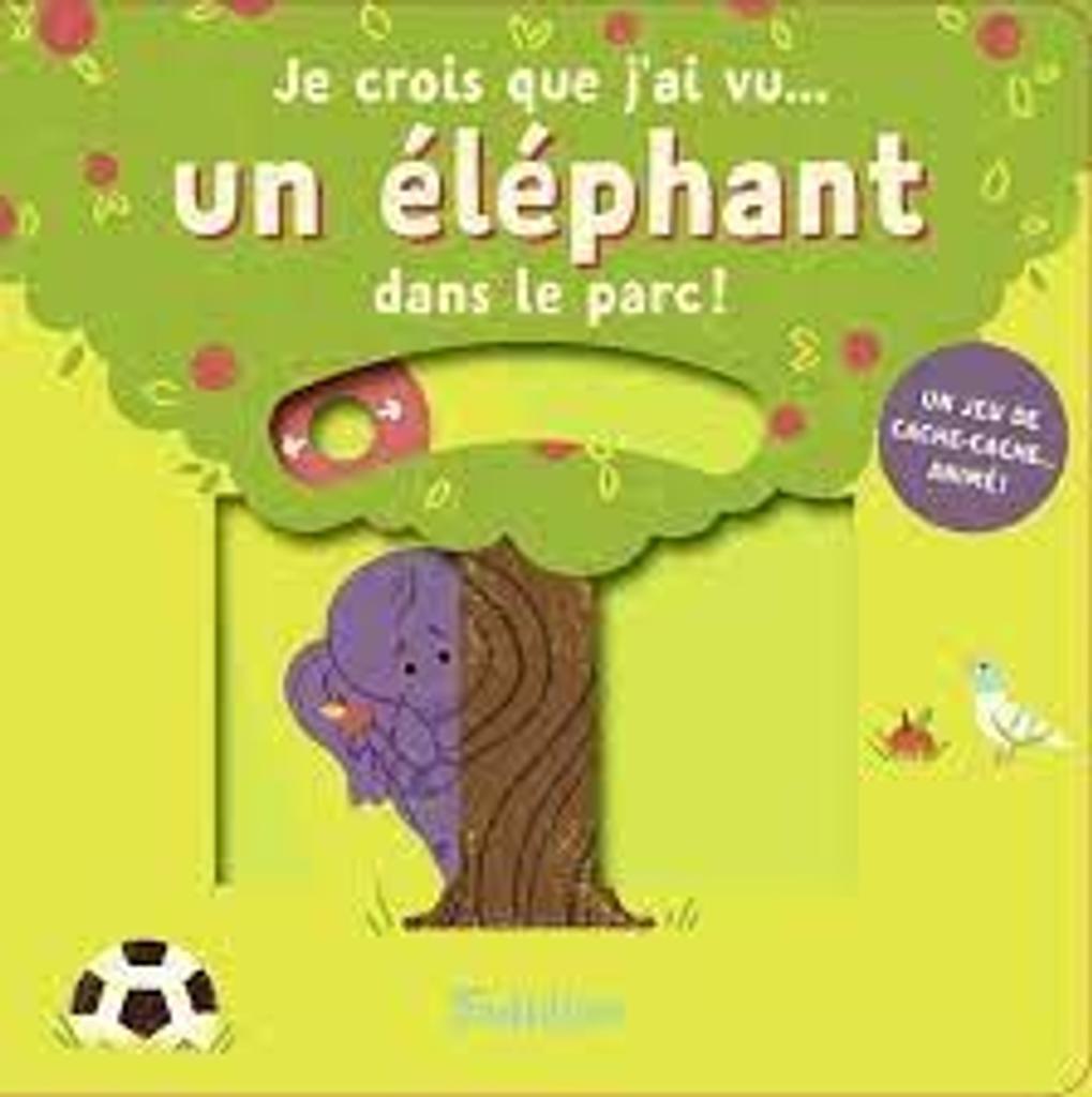 Je crois que j'ai vu ... un éléphant dans le parc ! |
