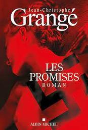 Les promises   Grangé, Jean-Christophe. Auteur